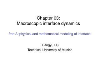 Chapter 03: Macroscopic interface dynamics