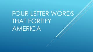 Four Letter Words That Fortify America