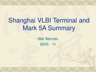 Shanghai VLBI Terminal and Mark 5A Summary