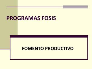 PROGRAMAS FOSIS