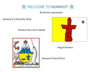 WELCOME TO  NUNAVUT!