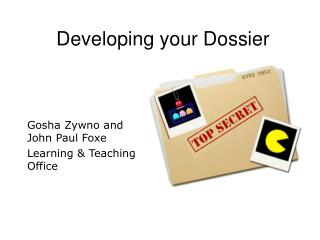 Developing your Dossier