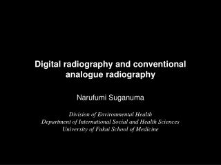 Digital radiography and conventional analogue radiography