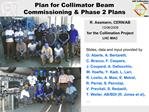 Plan for Collimator Beam Commissioning  Phase 2 Plans
