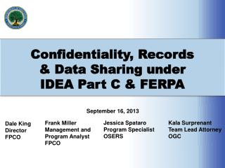 Confidentiality, Records  &  Data Sharing under  IDEA  Part C & FERPA