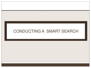 CONDUCTING A  SMART SEARCH