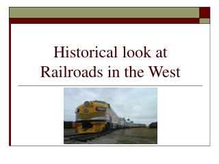 Historical look at Railroads in the West