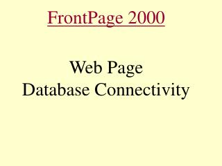 FrontPage 2000 Web Page Database Connectivity