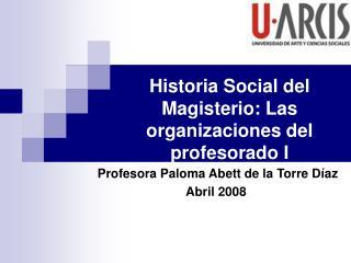 Historia Social del Magisterio: Las organizaciones del profesorado I