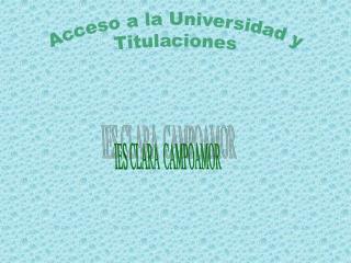 Acceso a la Universidad y Titulaciones