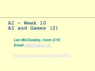 AI � Week 10 AI and Games (2)