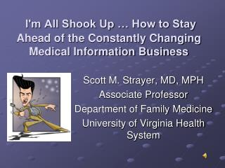 I'm All Shook Up … How to Stay Ahead of the Constantly Changing Medical Information Business