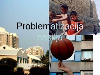 Problem atizacija nasilja