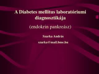 A Diabetes mellitus laboratóriumi diagnosztikája (endokrin pankreász)