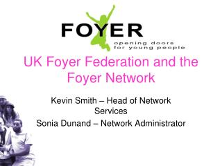 UK Foyer Federation and the Foyer Network