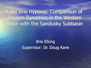 Lake Erie Hypoxia: Comparison of Oxygen Dynamics in the Western Basin with the Sandusky Subbasin