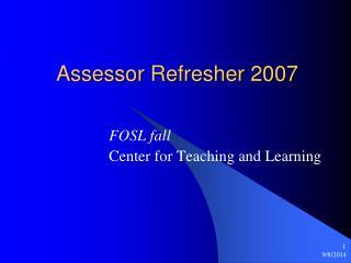 Assessor Refresher 2007