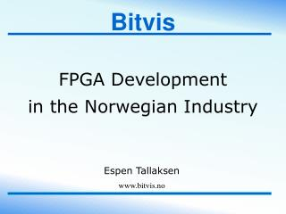 FPGA Development  in the Norwegian Industry