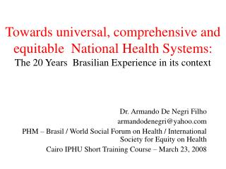 Dr. Armando De Negri Filho armandodenegri@yahoo