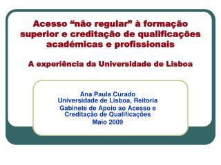 Ana Paula Curado  Universidade de Lisboa, Reitoria