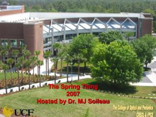 The Spring Thing 2007 Hosted by Dr. MJ Soileau