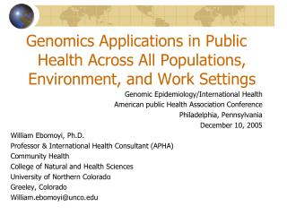 Genomics Applications in Public Health Across All Populations, Environment, and Work Settings Genomic Epidemiology