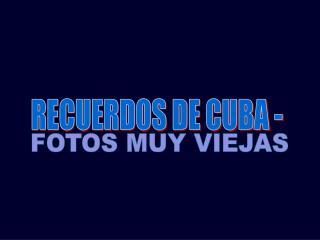 RECUERDOS DE CUBA -