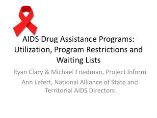 AIDS Drug Assistance Programs: Utilization, Program Restrictions and Waiting Lists