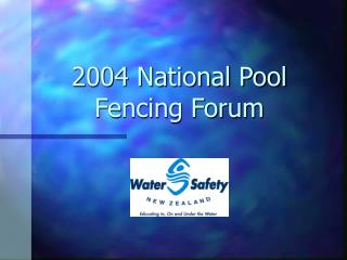 2004 National Pool Fencing Forum