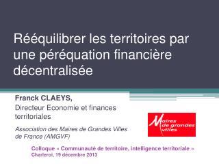 Rééquilibrer les territoires par une péréquation financière décentralisée