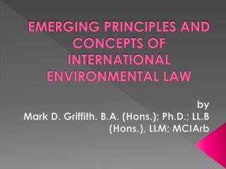 EMERGING PRINCIPLES AND CONCEPTS OF INTERNATIONAL ENVIRONMENTAL LAW