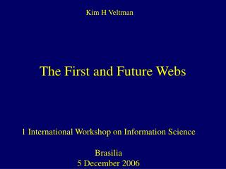 The First and Future Webs