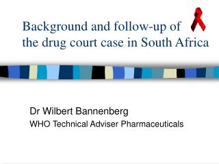 Background and follow-up of  the drug court case in South Africa