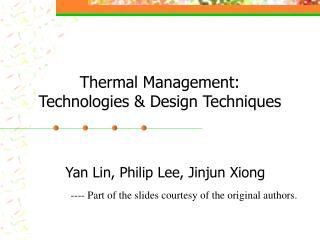 Thermal Management:  Technologies & Design Techniques