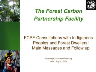 The Forest Carbon  Partnership Facility
