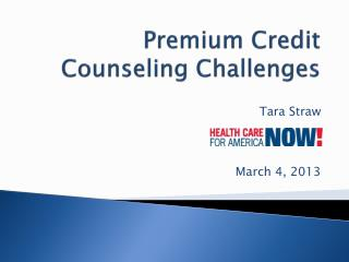 Premium Credit Counseling Challenges