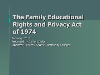 The Family Educational Rights and Privacy Act of 1974