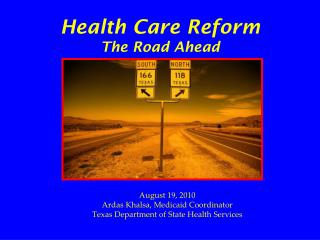 Health Care Reform The Road Ahead