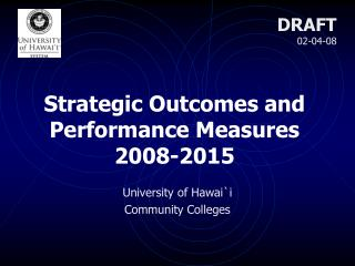 Strategic Outcomes and Performance Measures 2008-2015