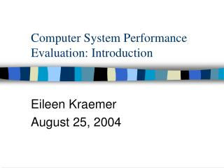 Computer System Performance Evaluation: Introduction