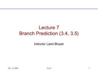 Lecture 7 Branch Prediction (3.4, 3.5)