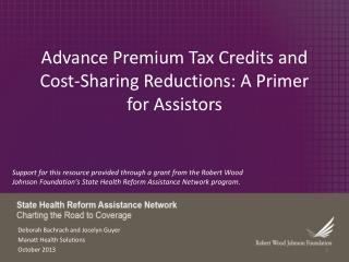 Advance Premium Tax Credits and Cost-Sharing Reductions: A Primer for Assistors