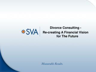 Divorce Consulting -  Re-creating A Financial Vision for The Future