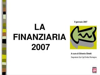 LA FINANZIARIA  2007