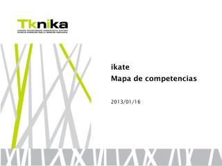 ikate Mapa de competencias 2013/01/16