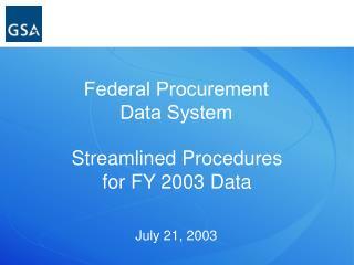 Streamlined Procedures  for FY 2003 Data