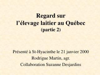 Regard sur l'élevage laitier au Québec (partie 2)