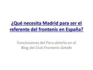¿Qué necesita Madrid para ser el referente del  frontenis  en España?