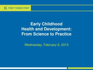 Early Childhood  Health and Development:   From Science to Practice