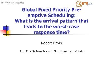 Robert Davis Real-Time Systems Research Group, University of York